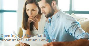 Guide to Open OnShore Bank Account for Labuan Company